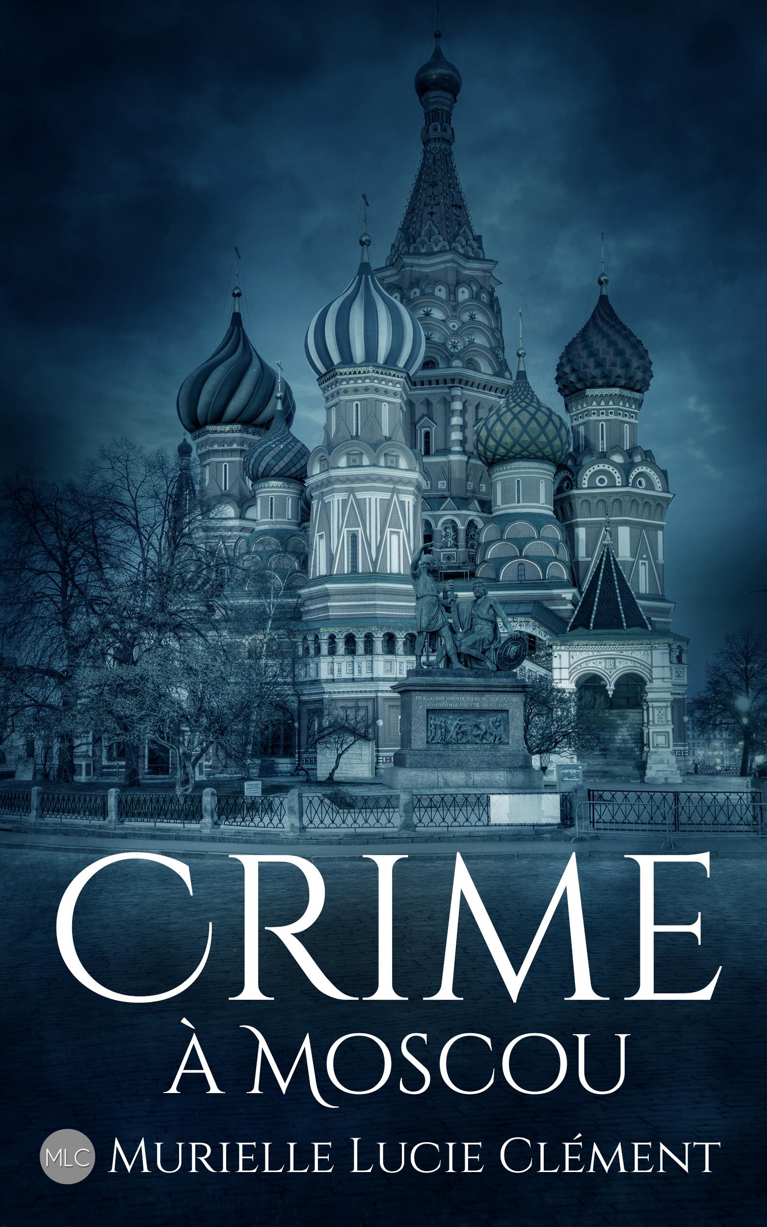 Murielle Lucie Clément - Crime à Moscou